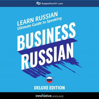 Learn Russian: Ultimate Guide to Speaking Business Russian for Beginners (Deluxe Edition)