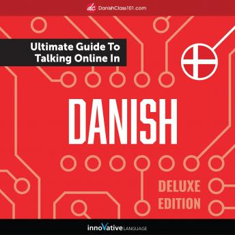 Learn Danish: The Ultimate Guide to Talking Online in Danish (Deluxe Edition)