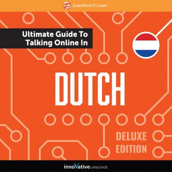 Learn Dutch: The Ultimate Guide to Talking Online in Dutch (Deluxe Edition)