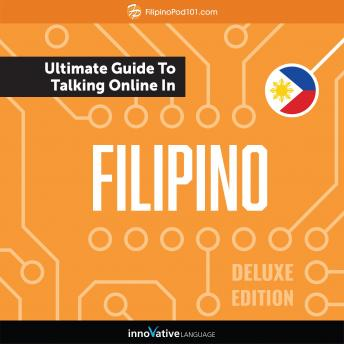Learn Filipino: The Ultimate Guide to Talking Online in Filipino (Deluxe Edition), Innovative Language Learning