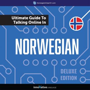 Learn Norwegian: The Ultimate Guide to Talking Online in Norwegian (Deluxe Edition)