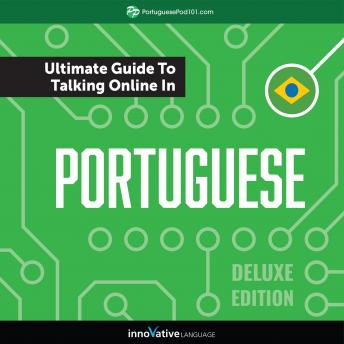 Download Learn Portuguese: The Ultimate Guide to Talking Online in Portuguese (Deluxe Edition) by Innovative Language Learning