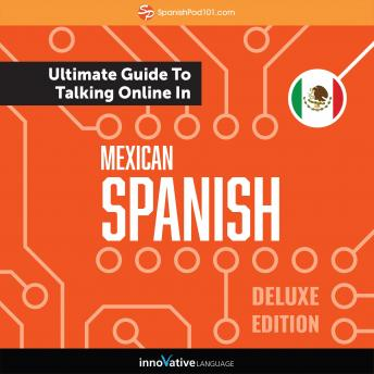 Download Learn Spanish: The Ultimate Guide to Talking Online in Mexican Spanish (Deluxe Edition) by Innovative Language Learning
