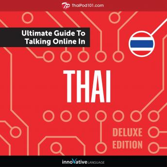 Learn Thai: The Ultimate Guide to Talking Online in Thai (Deluxe Edition)