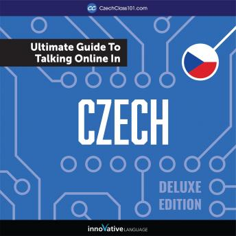 Learn Czech: The Ultimate Guide to Talking Online in Czech (Deluxe Edition)
