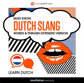 Learn Dutch: Must-Know Dutch Slang Words & Phrases (Extended Version)