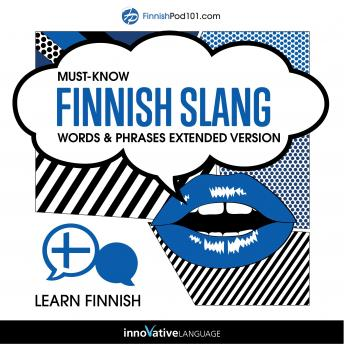 Download Learn Finnish: Must-Know Finnish Slang Words & Phrases (Extended Version) by Innovative Language Learning