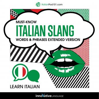 Learn Italian: Must-Know Italian Slang Words & Phrases (Extended Version)