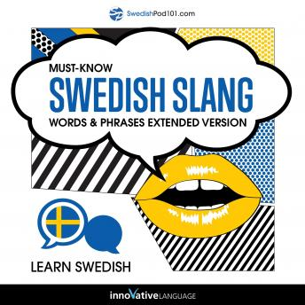 Learn Swedish: Must-Know Swedish Slang Words & Phrases (Extended Version) sample.