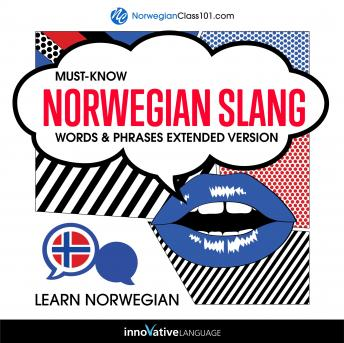 Learn Norwegian: Must-Know Norwegian Slang Words & Phrases (Extended Version)