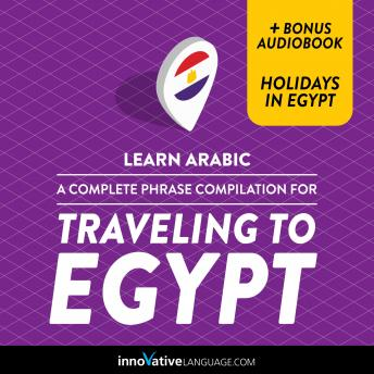 Learn Arabic: A Complete Phrase Compilation for Traveling to Egypt