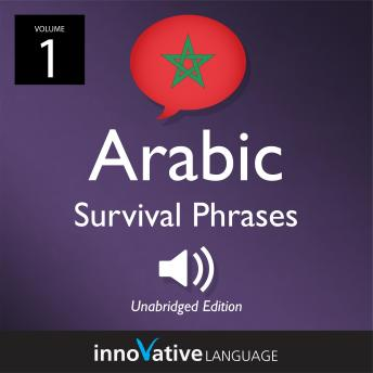 Learn Arabic: Moroccan Arabic Survival Phrases, Volume 1: Lessons 1-30