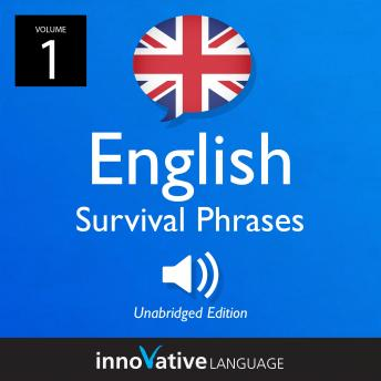 Learn English: British English Survival Phrases, Volume 1: Lessons 1-25, Innovative Language Learning