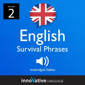 Learn English: British English Survival Phrases, Volume 2: Lessons 26-50 sample.