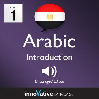 Learn Arabic - Level 1: Introduction to Arabic, Volume 1: Volume 1: Lessons 1-25