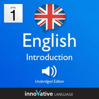 Learn British English - Level 1: Introduction to British English, Volume 1: Volume 1: Lessons 1-25