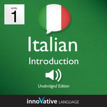 Learn Italian - Level 1: Introduction to Italian, Volume 1: Volume 1: Lessons 1-25