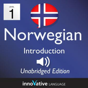 Learn Norwegian - Level 1 Introduction to Norwegian, Volume 1: Volume 1: Lessons 1-25