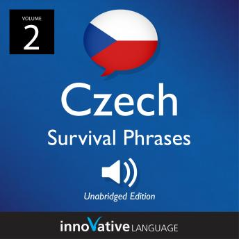 Learn Czech: Czech Survival Phrases, Volume 2: Lessons 26-50, Innovative Language Learning