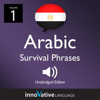 Learn Arabic: Egyptian Arabic Survival Phrases, Volume 1: Lessons 1-25
