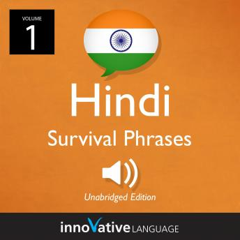 Learn Hindi: Hindi Survival Phrases, Volume 1: Lessons 1-30