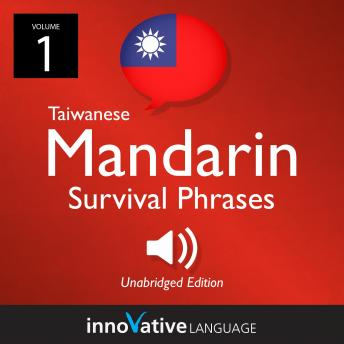 Download Learn Mandarin: Mandarin Taiwanese Survival Phrases, Volume 1: Lessons 1-25 by Innovative Language Learning