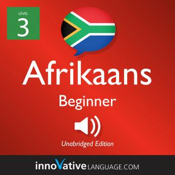 Learn Afrikaans - Level 3: Beginner Afrikaans, Volume 1: Lessons 1-25