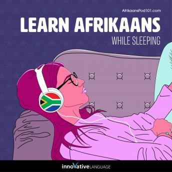 Learn Afrikaans While Sleeping