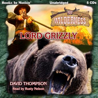 Lord Grizzly (Wilderness Series, Book 48)