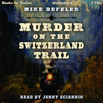 Murder on the Switzerland Trail, Mike Befeler