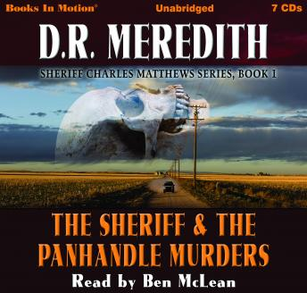 The Sheriff and the Panhandle Murders: Sheriff Charles Matthews Series, Book 1