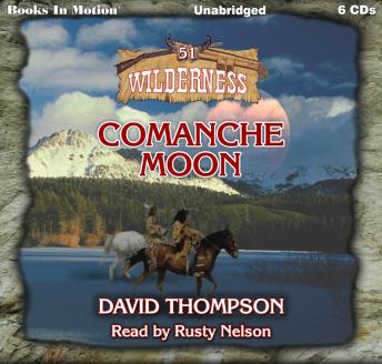 Download Comanche Moon: Wilderness Series, Book 51 by David Thompson
