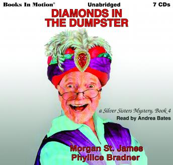 Diamonds In The Dumpster: Silver Sisters Mystery Series, Book 4