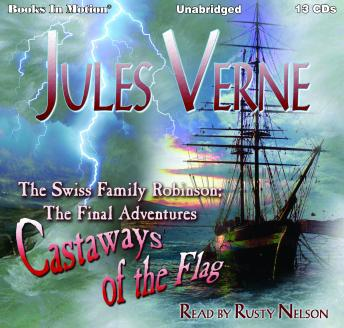 Download Swiss Family Robinson; The Final Adventures: Castaways of the Flag by Jules Verne