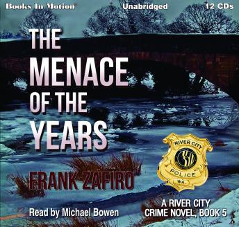 The Menace of the Years: The River City Crime Novel, Book 5