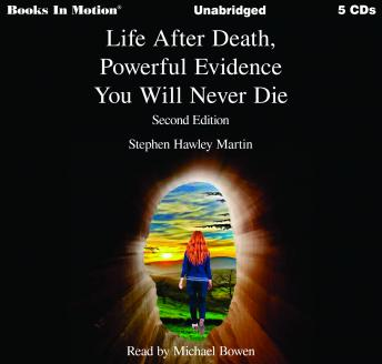Life After Death, Powerful Evidence You Will Not Die