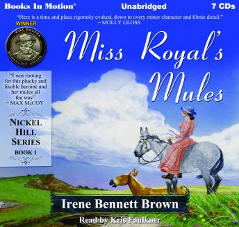Miss Royal's Mules: Nickel Hill Series, Book 1