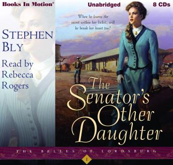 Senator's Other Daughter: The Belles of Lordsburg, Book 1, Stephen Bly