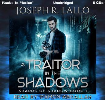 A Traitor In The Shadows: Shards Of Shadow, Book 1