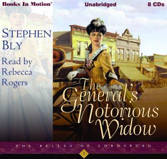 The General's Notorious Widow: The Belles of Lordsburg, Book 2
