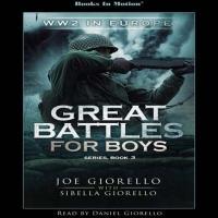 World War 2 In Europe, Great Battles for Boys Series, Book 3