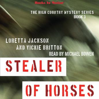 Stealer Of Horses, The High Country Mystery Series, Book 3