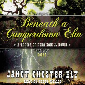 Beneath a Camperdown Elm: The Trails of Reba Cahill Series, Book 3