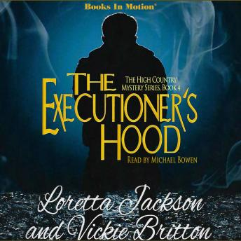 The Executioner's Hood, The High Country Mystery Series, Book 4