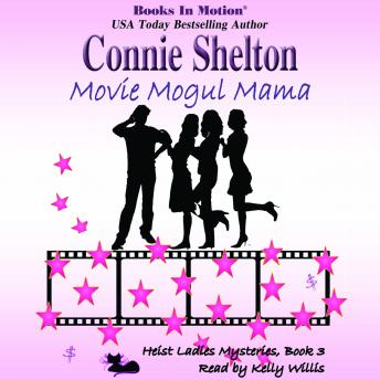 Movie Mogul Mama: Heist Ladies Mysteries, Book 3