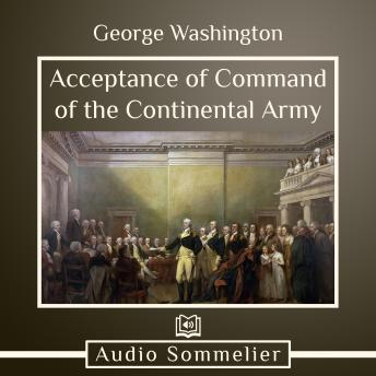 Download Acceptance of Command of the Continental Army by George Washington