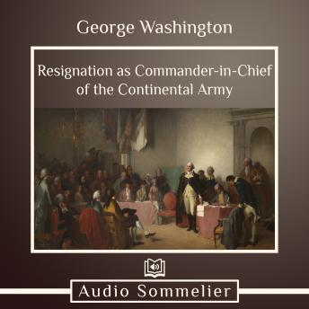 Resignation as Commander-in-Chief of the Continental Army