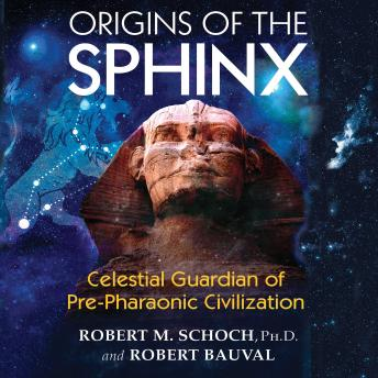 Origins of the Sphinx: Celestial Guardian of Pre-Pharaonic Civilization