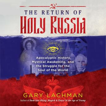 Return of Holy Russia: Apocalyptic History, Mystical Awakening, and the Struggle for the Soul of the World sample.