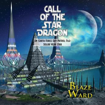 Call of the Star Dragon: An Earth Force Sky Patrol File: Solar Year 2388, Blaze Ward